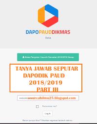 Cara registrasi online dapodik 2020 kembali lagi dengan channel hamizan, yang akan memberikan tutorial cara registrasi. Tanya Jawab Seputar Dapodik Paud 2018 2019 Part Iii Perpuskampus Com