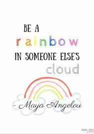 Be A Rainbow In Someone Elses Cloud Printable Sugar Spice And