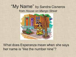 my rdquo by sandra cisneros from house on mango street ppt video 1 ldquomy rdquo by sandra cisneros