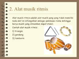 Contoh alat musik nya sebagai berikut: Musik Ansambel