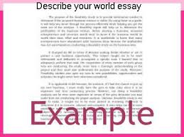 Describe Your Essay Describe Your World Essay Coursework Academic Writing Service