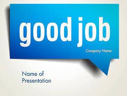 Good Job Template Good Job Powerpoint Template Backgrounds 13813