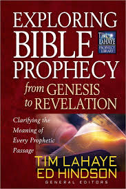 Tim Lahaye Bible Prophecy Chart Exploring Bible Prophecy From Genesis To Revelation Pb Tim
