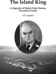 The Island King: A Biography of Martin Coles Harman, Overlord of Lundy : Anthony  Langham : 9780953053254