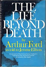 The life beyond death: Amazon.co.uk: Arthur Ford: 9780425034224: Books