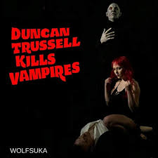 Amazon Music - WolfsukaのDuncan Trussell Kills Vampires [Explicit] -  Amazon.co.jp