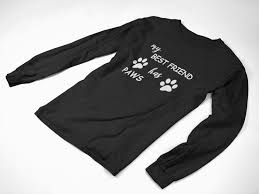 Long Sleeve My Best Friend Has Paws T Shirt Dog Cat