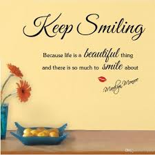 Beautiful Wall Quotes Best of Keep Smiling Because Life A Beautiful Thing Marilyn Monroe'S