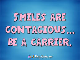Quotes About Smiles Delectable Smiles Are Contagious Be A Carrier