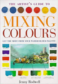 Artist Colour Mixing Chart The Artists Guide To Mixing Colours Get The Most From Your