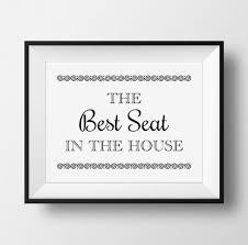 printable bathroom sign. Interesting Printable The Best Seat In House Bathroom Sign PRINTABLE Funny Art  Washroom For Printable Sign S