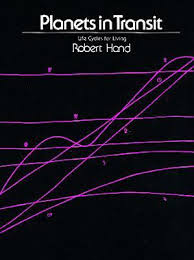 Planets In Transit Life Cycles For Living By Robert Hand