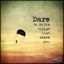 Dare To Do The Things That Scare You Dare Quote Dare Quotes Adorable Dare Quotes