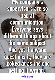 Bad Supervisors My Companys Supervisors Are So Bad At Communication