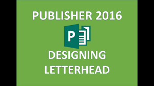 Microsoft Office Letterheads Publisher 2016 Create Letterhead How To Make And Design Letter Head In Microsoft Ms Office 365