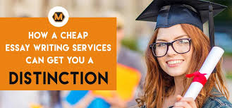 how cheap essay writing services can get you a distinction why cheap essay writing services are favorable for the students