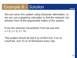 55 example 8 solution cont d we can solve this system using gaussian elimination