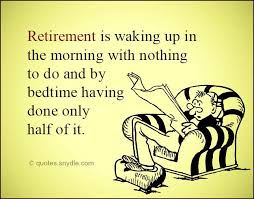 Share This On WhatsAppBest Funny Retirement Quotes I Retired Early Gorgeous Funny Retirement Quotes