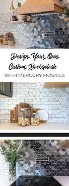 Design Your Own Tiles Design Your Own Custom Backsplash With Mercury Mosaics