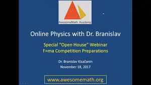 awesomemath academy online physics problem solving dr  awesomemath academy online physics problem solving dr branislav f ma competition
