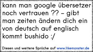 Kann Man Google übersetzer Noch Vertrauen Gibt Man Zeiten