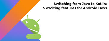 Features 5 Exciting To Switching From For Kotlin Android Java cUxZYZn
