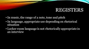 ap english language basic course concepts apel course premise tone and pitch in language appropriate use depending on rhetorical situation locker room language is not rhetorically appropriate in an interview
