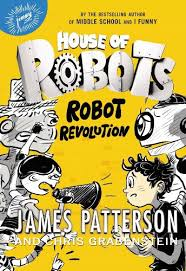 James patterson house Beach House House Of Robots Robot Revolution By James Patterson Chris Grabenstein Juliana Neufeld hardcover Booksamillioncom Books Florida Design Magazine House Of Robots Robot Revolution By James Patterson Chris