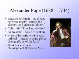 the age of satire alexander pope essay on man rape of the lock  15 alexander
