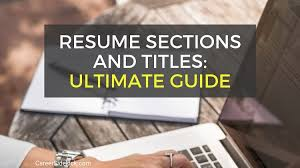 Modern Resume How Far Back Work History Resume Sections And Titles All Sections Of A Resume