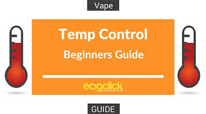 Beginners Guide To Temperature Control For Vapers