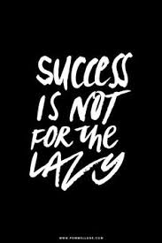 something to remember success takes blood sweat and tears you success is not for the lazy optimal health often comes clarity of thought