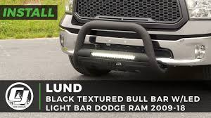 2018 Dodge Ram 1500 Light Bar 2009 2018 Dodge Ram Install Lund Black Textured Bull Bar With An Led Light Bar And A Wiring Harness