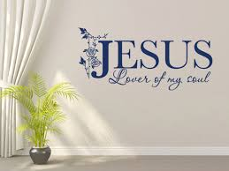 Bible Quotes On Love Fascinating Christian Wall Decal JesusLover Of My Soul CODE 48 Scripture