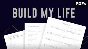 Build My Life Sheet Music Lyric Media Song Resources