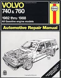 volvo 740 760 1982 1988 all gasoline engine models automotive volvo 740 760 1982 1988 all gasoline engine models automotive repair manual john haynes 9781850105503 amazon com books