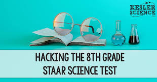 Hacking The 8th Grade Staar Science Test Kesler Science