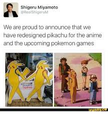 shigeru miyamoto pokemon games and the s shigeru miyamoto real shigerum we are proud to announce that we have redesigned pikachu for the anime and