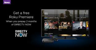 prepay for 2 months of directv now get a free roku premiere watch the best summer tv