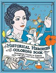 the historical es coloring book pioneering women in science from the 18th and 19th centuries elizabeth lorayne michael d barton kendra shedenhelm