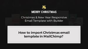 How To Import Christmas Email Template In Mailchimp
