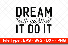 Really masl great looging imaes svgur.com. Inspirational Svg Design Dream It Wish Graphic By Svg Hut Creative Fabrica
