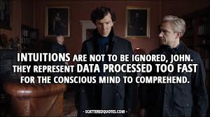 Sherlock Quotes Beauteous Intuitions Are Not To Be Ignored John Scattered Quotes