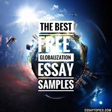 globalization essay topics titles examples in english  100% papers on globalization essay sample topics paragraph introduction help research more class 1 12 high school college