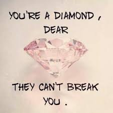 Strong Confident Woman Quotes Cool You're A Diamond Dear They Can't Break You Picture Quotes