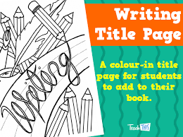 Writing A Title Page Writing Title Page Teacher Resources And Classroom Games