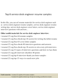 Top 8 service desk engineer resume samples In this file, you can ref resume  materials ...