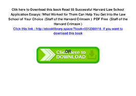 successful harvard law school application essays what worked   6 clik here to this book 55 successful harvard law school application essays
