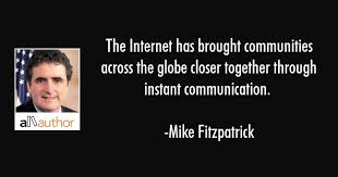 Internet Quotes Inspiration The Internet Has Brought Communities Across Quote