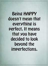 Happy Quotes Gorgeous Happiness Quotes About Life Sayings Being Happy Not Everything
